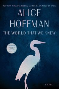 The World That We Knew by Alice Hoffman via @BarbaraDelinsky #BookReview #TheWorldThatWeKnew #review