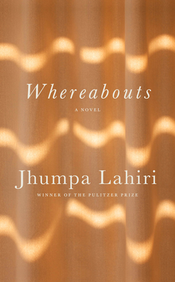 Whereabouts by Jhumpa Lahiri, a Book Review by @BarbaraDelinsky #Whereabouts #BookReview #Books #Reading
