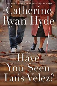 Have You Seen Luis Velez? by Catherine Ryan Hyde, A Book Review by @BarbaraDelinsky #HaveYouSeenLuisVelez? #BookReview #books #reading