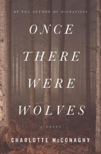 Once There Were Wolves by Charlotte McConaghy, a Book Review by @barbaradelinsky #OnceThereWereWolves #BookReview #reading